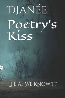 Image for POETRY'S KISS: LIFE AS WE KNOW IT